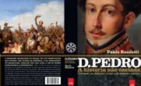 """[ Livro conta bastidores da vida de Dom Pedro I: """"Não tinha papas na língua""""]"""