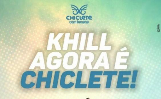 Genérico vira original: Khill assume Chiclete