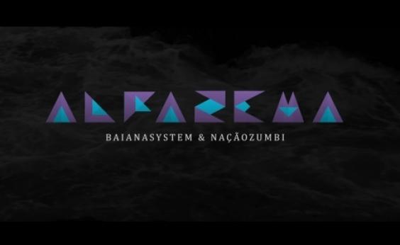 Baiana System e Nação Zumbi lançam clipe de Alfazema, assista