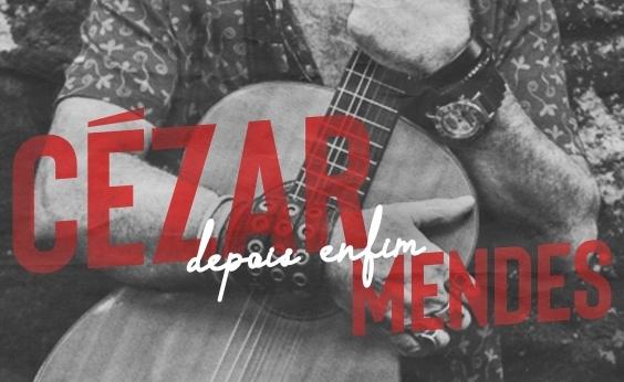 ʹDepois enfimʹ: Cézar Mendes estreia em disco e lança Fernanda Montenegro como cantora
