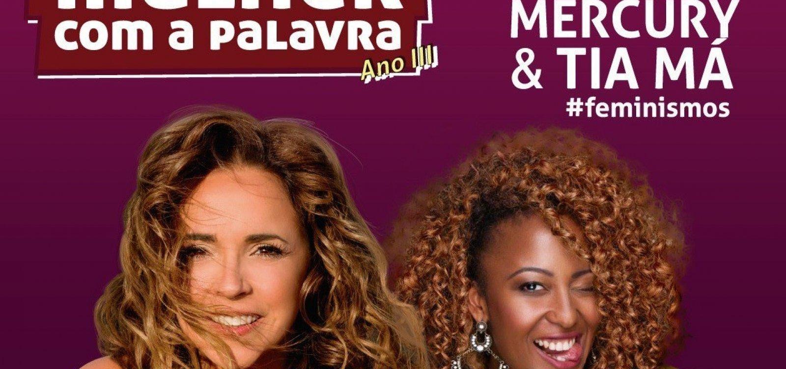 [Daniela Mercury e Tia Má participam do 3° 'Mulher com a Palavra']