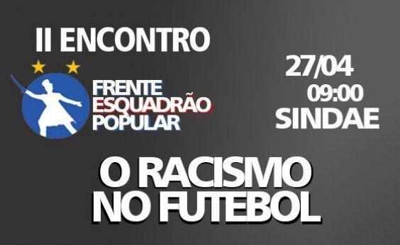 [Frente Esquadrão Popular fará evento para discutir o racismo no futebol brasileiro]