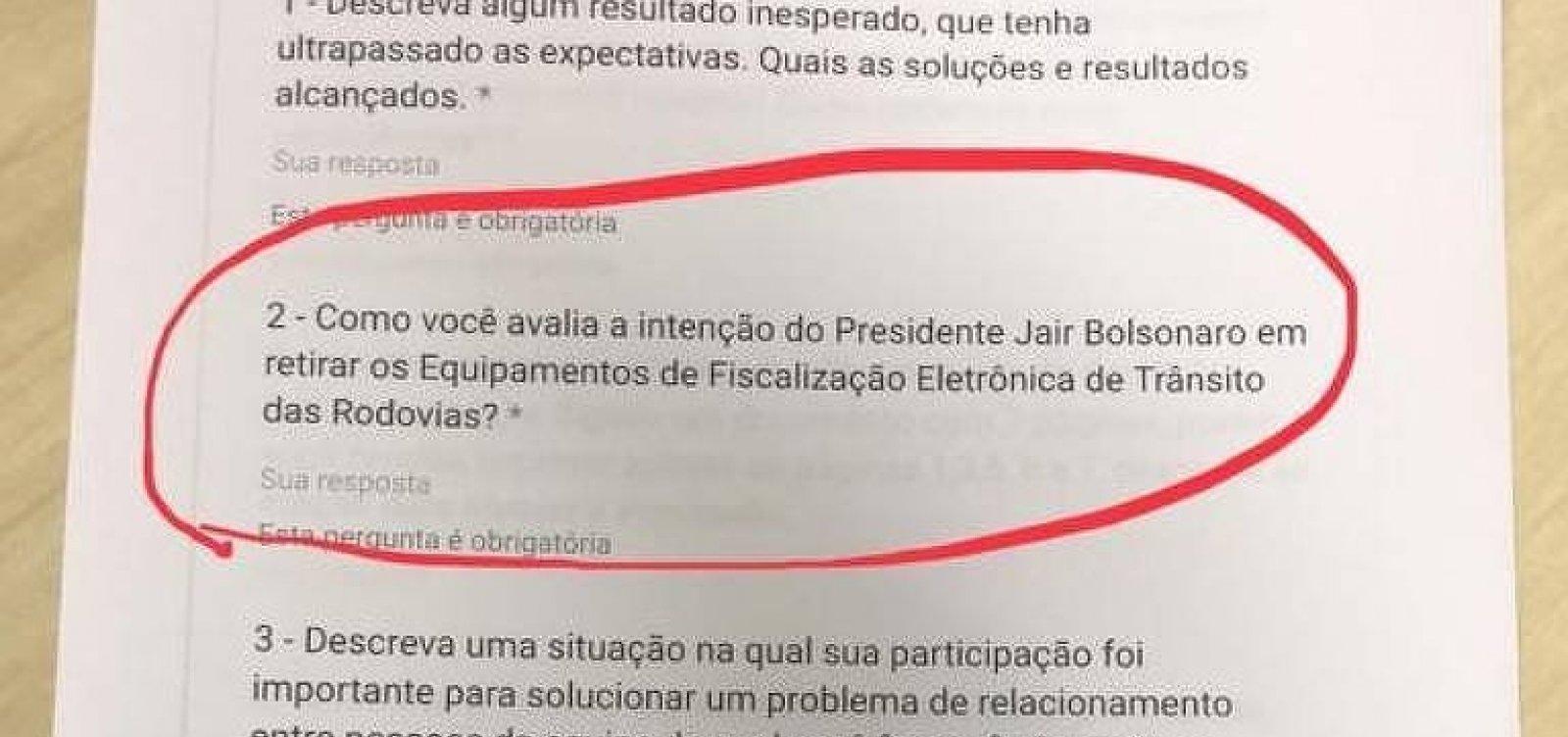 [Questionário para admissão em órgão federal pede opinião sobre projetos de Bolsonaro]